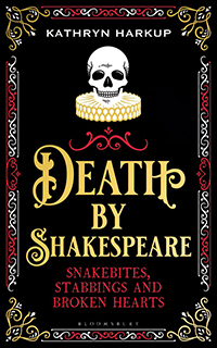 Book jacket for Death by Shakespeare by Kathryn Harkup