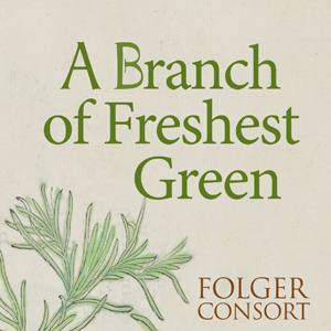 A Branch of Freshest Green: Music of Hildegard Von Bingen