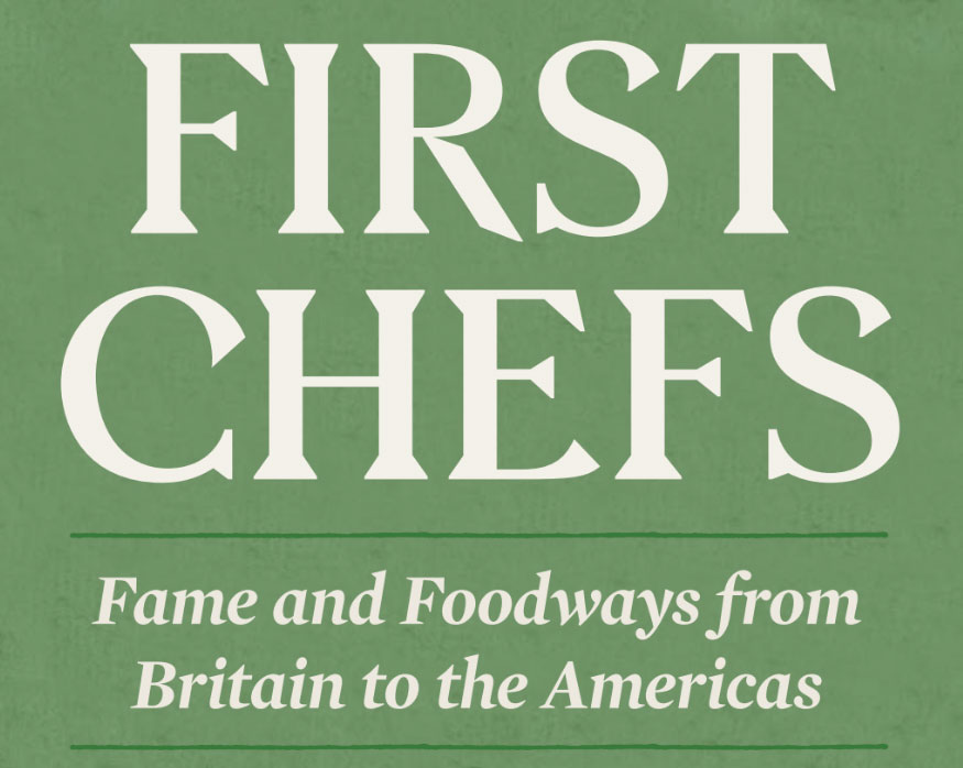 First Chefs: Fame and Foodways from Britain to the Americas @ Folger Shakespeare Library