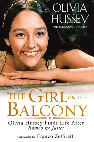 "Book Cover: ""The Girl on the Balcony: Olivia Hussey Finds Life After Romeo and Juliet"""