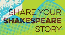 Share Your Shakespeare Story