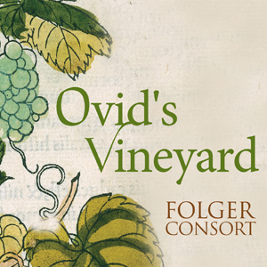Ovid's Vineyard: Music of the French Baroque