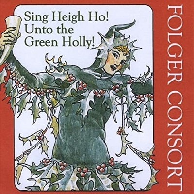 Sing Heigh Ho! Unto the Green Holly!