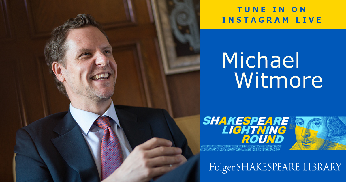 Folger Director Michael Witmore joins us on the Shakespeare Lightning Round, December 16 at 5 pm ET