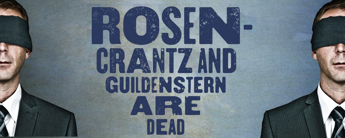 rosencrantz and guildenstern existentialism The play follows the misadventures of rosencrantz and guildenstern, two minor   and metaphors about existentialism and death and chance and fate.