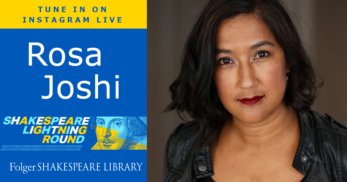 Director Rosa Joshi joins us on the Shakespeare Lightning Round, December 2 at 5 pm ET