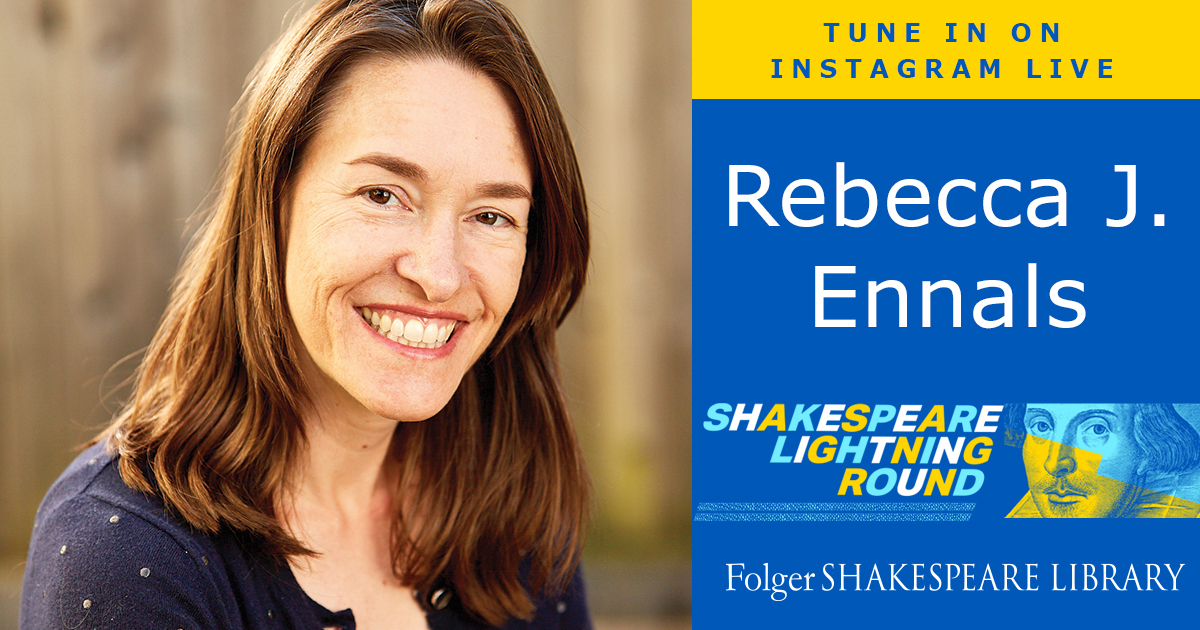 San Francisco Shakespeare Festival Artistic Director Rebecca J. Ennals joins us on the Shakespeare Lightning Round, May 26 at 5 pm eastern