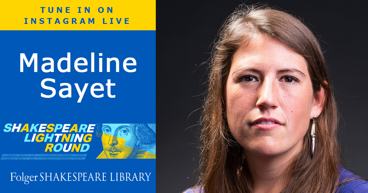 Madeline Sayet joins us on the Shakespeare Lightning Round, June 30 at 5 pm, live on Instagram.