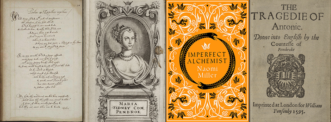 Collection of books and manuscripts by or about Mary Sidney Herbert, including Imperfect Alchemist by Naomi Miller