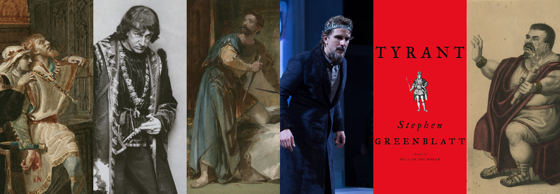 IMAGE: A collage of images of tyrants in Shakespeare's plays. Lady Macbeth and Macbeth; Richard III; Macbeth, holding daggers; an actor playing Leontes; the book cover of Stephen Greenblatt's new book, Tyrant; and Coriolanus, weeping