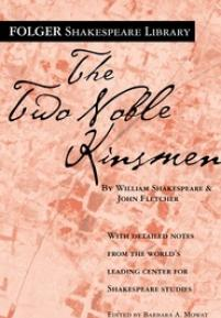 cover of the Folger edition of Two Noble Kinsmen